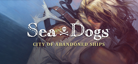 Sea Dogs: City of Abandoned Ships